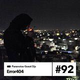 Error404 - Guest Mix #92