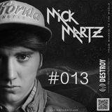 Mick Martz - Destroy The Sound Radio Show #013