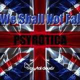 We Shall Not Fall (UK Love) 2017 By Psyrotica
