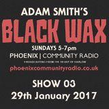 Adam Smith's Black Wax - Show 3 - 29th January 2017