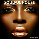 Soulful House Mix / April 2017