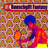 The Rauschgift Fantasy