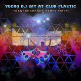 Vucko DJ Set at Club Plastic - TranscenDence Party (2017)