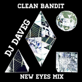 clean bandit - new eyes mix