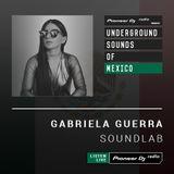 Gabriela Guerra - SoundLab #001 (Underground Sounds of Mexico)