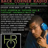 BACK CORNER RADIO: Episode #140 [#THROWBACK EDITION w/ Tortured Soul] (Nov 13th 2014)