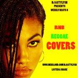 RNB REGGAE COVERS [DJ ASTYLYSH]