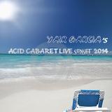 Yair Garcia's Acid Cabaret Live SunSET 2014