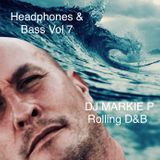Headphones & Bass ( Vol 7 ) Rolling D&B .... please share & repost its all about the music