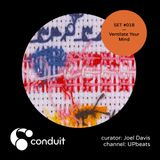 Conduit Set #018   Ventilate Your Mind (curated by Joel Davis) [UPbeats]