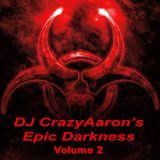 DJ CrazyAaron's Epic Darkness Volume 2 - March 7, 2015