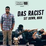 Sit Down, Man - By Das Racist