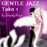 Gentle Jazz Take 1