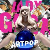 ArtPop-Do What U Want-Swine L GAGA *Unconditionally-Roar K PERRY *Burn E GOULDING *Wrecking Ball