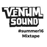 Venum Sound  -  #Summer16 Mix