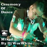 Dj WesWhite - Ceremony Of Dance (Old Skool)