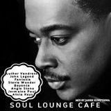 Soul Lounge Café [ Luther Vandross, John Legend, Alicia Keys, Stevie Wonder, Beyonce, Angie Stone ]