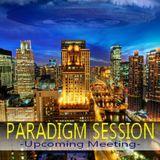 PARADIGM SESSION - Upcoming Meeting -