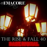 The Rise & Fall 40