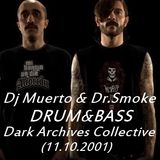 Dr.Smoke & Dj Muerto - Live @ In Session Drum&Bass Dark Archives Collective, Madrid (11.10.2001)