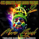 4TH QUARTER BOYZ RADIO VOLUME 2 : MORE FIYAH (TIMELESS REGGAE CLASSICS)