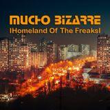MUCHO BIZARRE IHomeland Of The FreaksI – [Chisinau] (Reworked)