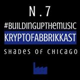 #Buildingupthemusic KRYPTOFABBRIKKAST N.7 - Shades Of  Chicago - 16/01/2017
