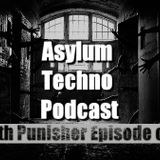 Asylum Techno Podcast with Punisher Episode 001