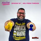 157: Deli Fresh Threads
