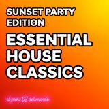 Essential House Classics [Sunset Party Edition] - El Peor Dj del Mundo