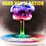 Hard House Nation - Summer Anthems 2015