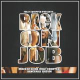 DJ MK - BACK ON JOB (DANCEHALL EDITION) APRIL 2018