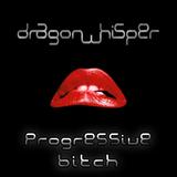 Dragonwhisper - Progressive Bitch