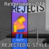 ReVersiones 044 [Rejected G-Style]