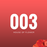 HOUSE OF FLOWER #003 [Soundrose Sessions]