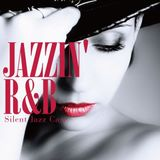 Best of Jazzin' R&B ~Club Jazz Cover of Best R&B and Hiphop~
