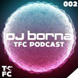 DJ BornA - TFC Podcast 002