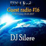 EDM Radio – Guest radio #16 [DJ Silere] (5.05.2017)