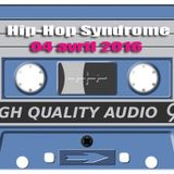 Hip Hop Syndrome 04 Avril 2016
