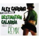 Destination Calabria - Alex Gaudino (Fausto Solis Remix) (2012 - 2013)