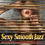 Sexy Smooth Jazz mixed by Dj Alf