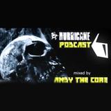 Andy The Core - Hurricane Hardcore Podcast #06