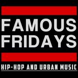 FAMOUS FRIDAYS