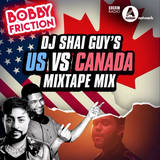 The Mixtape Series 8 | USA vs Canada | BBC Asian Network | Bobby Friction | December 2016