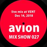 MIX SHOW 027 live mix at VENT - Dec 14, 2018