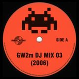 GW2m DJ Mix 03 (2006)