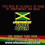 The Reggae Take Over Show - Jamaican Independence Special