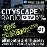 Mark Found - Cityscape Radio Show 041 - June 21th 2018