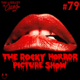 #79 The Rocky Horror Picture Show