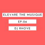 Elevare the Musique-EP06-21-08-2016